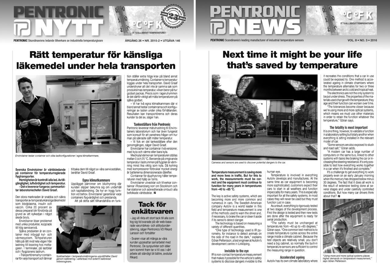 The customer magazines PentronicNytt and Pentronic News were launched to help raise customers' own temperature expertise. PentronicNytt was launched in 1990 and Pentronic News in 2008.